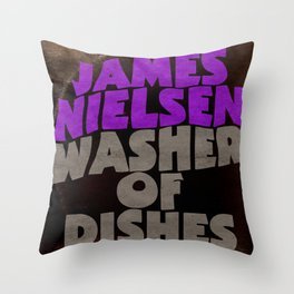 James Nielsen - Washer of Dishes  Throw Pillow