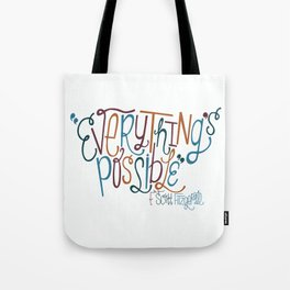 Everything's Possible Tote Bag