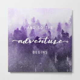 Ultra Violet Forest - And So The Adventure Begins Nature Photography Typography Metal Print