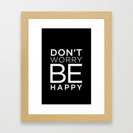 dont worry be happy Framed Art Print