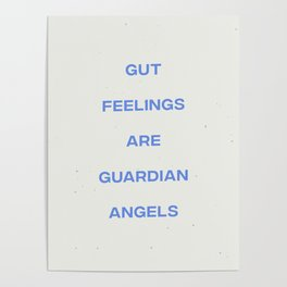 Gut Feelings Are Guardian Angels Poster