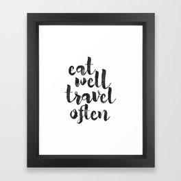 printable art,eat well travel often,kitchen decor,travel sign,travel gifts,quote prints,inspiration Framed Art Print