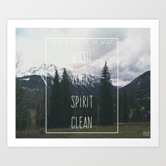 Wash your spirit clean.  Art Print