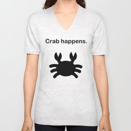 Crab happens. Unisex V-Neck