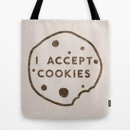 I Accept Cookies Tote Bag