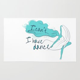 I can't, I have dance - Blue Rug