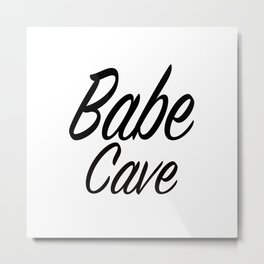 Babe Cave - White and Black Metal Print