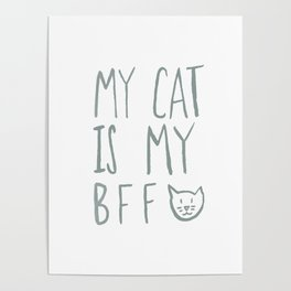 My Cat Is My BFF - Grey Poster