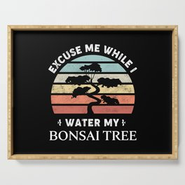 Excuse me while I water my Bonsai Tree Serving Tray