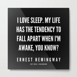 4  |Ernest Hemingway Quote Series  | 190613 Metal Print