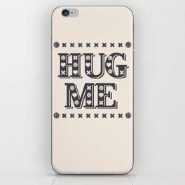 HUG ME iPhone Skin
