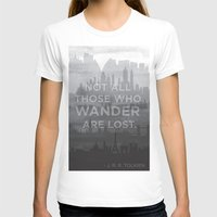 """tolkien T-shirts featuring """"Not all those who wander are lost"""" -- J. R. R. Tolkien quote poster by asiawilliams"""