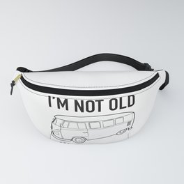 I'm not old I'm just a classic vintage VW Bus  Fanny Pack