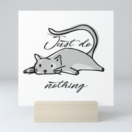 Just do nothing with lazy cat Mini Art Print
