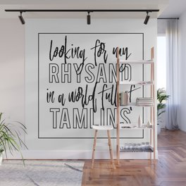 Looking for my Rhysand in a world full of Tamlins Wall Mural