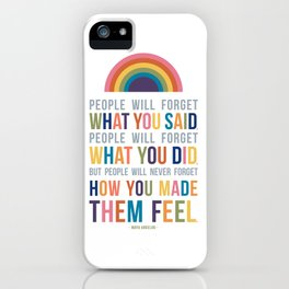 People Will Never Forget How You Made Them Feel Maya Angelou Quote Art iPhone Case