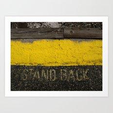 Stand Back Art Print