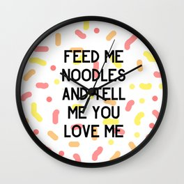 Feed Me Noodles Wall Clock