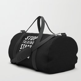 Stop talking, start doing! Quote Duffle Bag