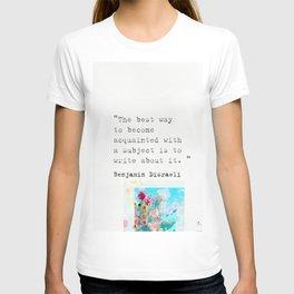 Benjamin Disraeli quote 3 T-shirt