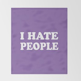 I Hate People - Purple and White Throw Blanket