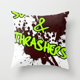 Slashers & Thrashers Throw Pillow