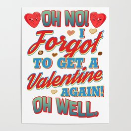 I Forgot Valentine Chocolate Candy Fun Quote Gift graphic Poster