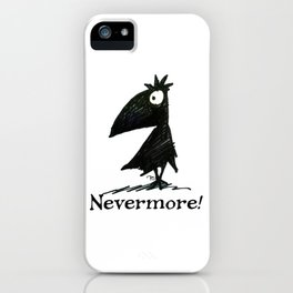 Nevermore! The Raven - Edgar Allen Poe iPhone Case