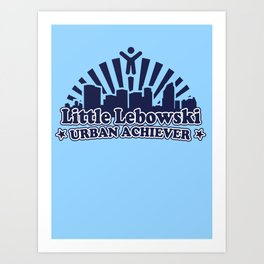 Little Lebowski Urban Acheiver Art Print