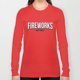 FIREWORKS and THRILL! Long Sleeve T-shirt