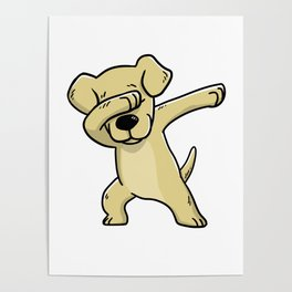 Dabbing Labrador Retriever Dog Dab Dance Poster