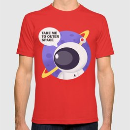 Take me to outer space ! T-shirt