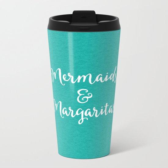 Mermaids & Margaritas Funny Quote Metal Travel Mug