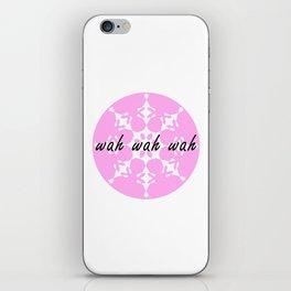 Wah wah wah iPhone Skin
