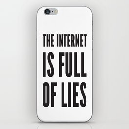 The Internet Is Full Of Lies iPhone Skin
