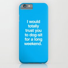 Dog-sit for the Long Weekend iPhone 6s Slim Case