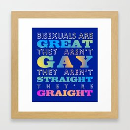 Bisexuals Are Great! Framed Art Print
