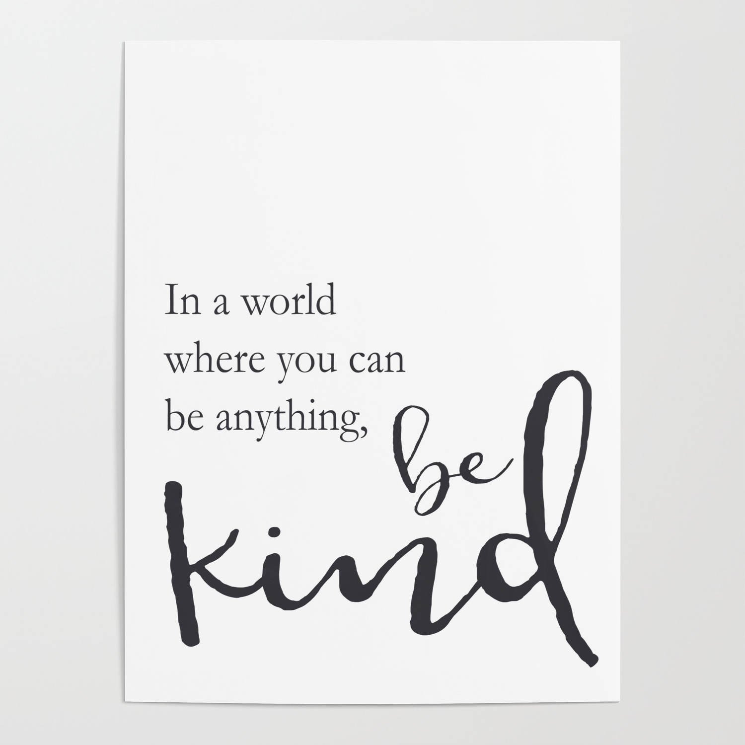 In a world where you can be anything, be kind Poster by sampedler ...