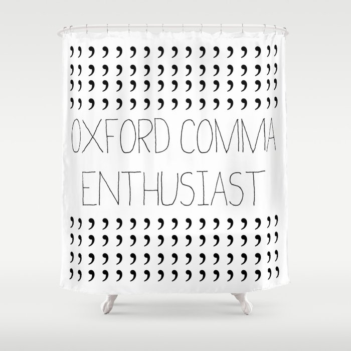 Oxford comma Enthusiast, Grammar Love, Writing, Writer Shower Curtain