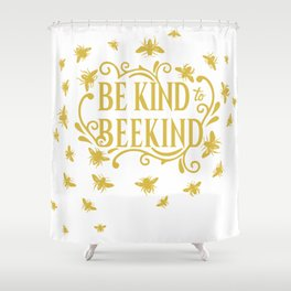 Be Kind to Beekind - Save the Bees Shower Curtain