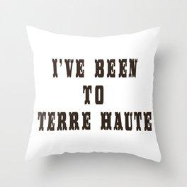 I've Been To Terre Haute Throw Pillow