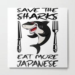 Save The Sharks, Eat More Japanese I Shark Metal Print