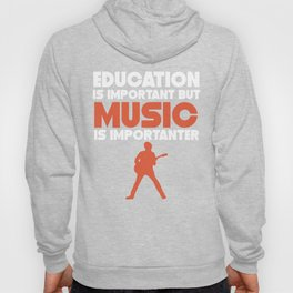 Education Is Important But Music Is Importanter Hoody