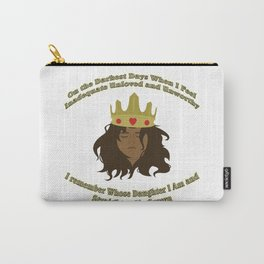 And I Straighten My Crown Carry-All Pouch