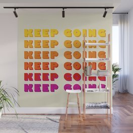 KEEP GOING - POSITIVE QUOTE Wall Mural