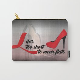 Life's Too Short to Wear Flats Typography Carry-All Pouch
