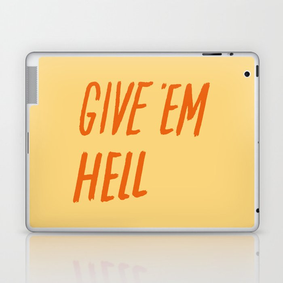 Give 'Em Hell Laptop & iPad Skin