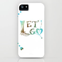 Let Go in Blue Turquoise and Brown iPhone Case