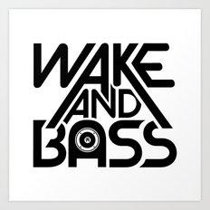 Wake And Bass (Black) Art Print