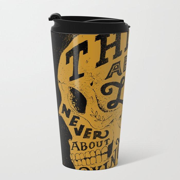 Think About Living Metal Travel Mug